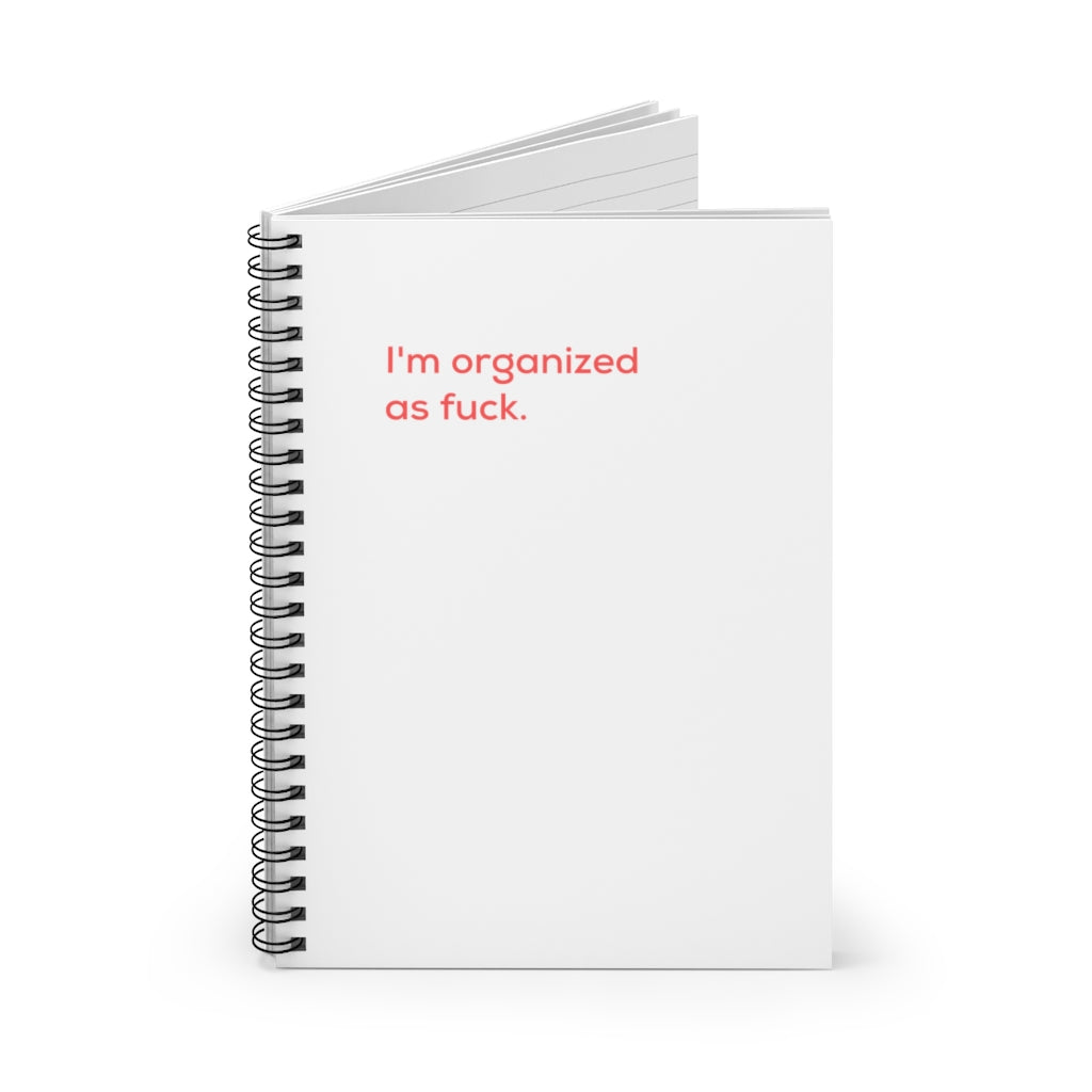 I'm Organized As Fuck Notebook
