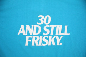 Paper Thin 30 And Still Frisky Tee