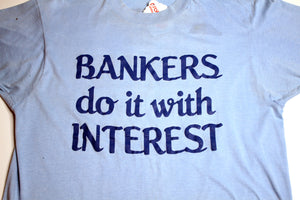 Bankers Do It With Interest Tee