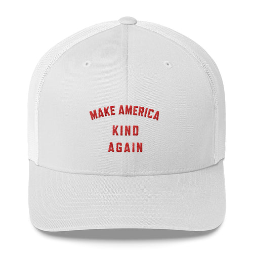 Make America Kind Again Trucker Cap