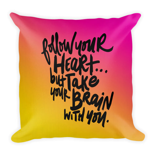Follow Your Heart Square Throw Pillow - Pink