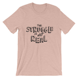 The Struggle Is Not Real Mens T-Shirt - Lights