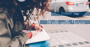 Deepen Your Walk with Jesus