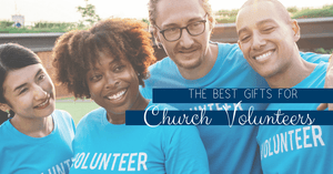 The Best Gifts for Church Volunteers
