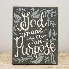 God Made You On Purpose Wood Plaque