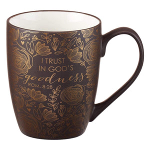 I Trust In God's Goodness Romans 8:28 Coffee Mug