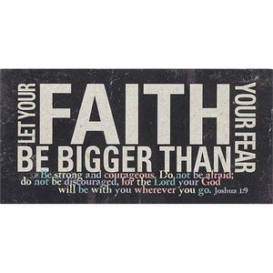 Let Your Faith Be Bigger Than Your Fear Plaque