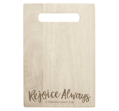 Rejoice Always Cutting Board With Scripture