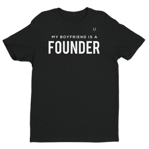 My Boyfriend is A Founder Men's Tee