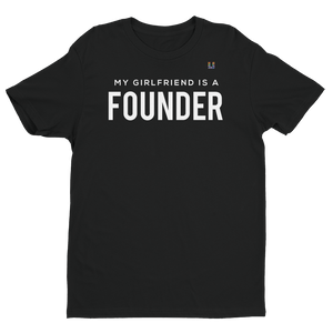 My Girlfriend is A Founder Men's Tee