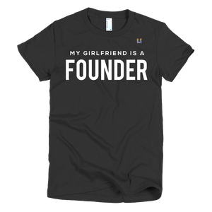 My Girlfriend is A Founder Women's Tee