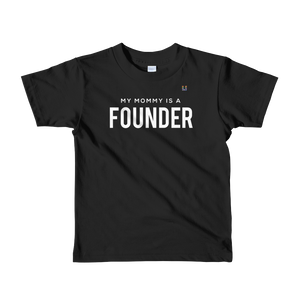 My Mommy Is A Founder Kids Tee