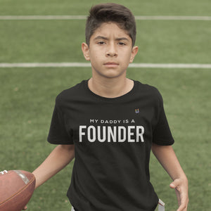 My Daddy is A Founder Kids Tee
