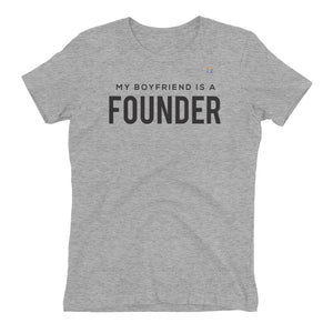 My Boyfriend is A Founder Women's Tee