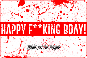 """HAPPY F**KING BIRTHDAY"" Gift Card"