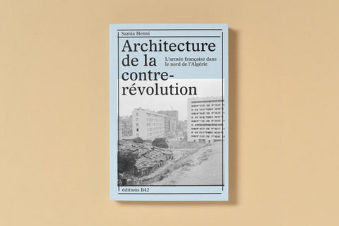 ARCHITECTURE DE LA CONTRE-RÉVOLUTION - Éditions B42