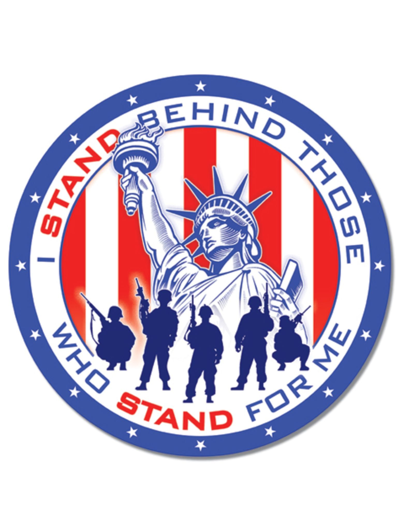 I Stand Behind Those Who Stand For Me Circle Tin Sign