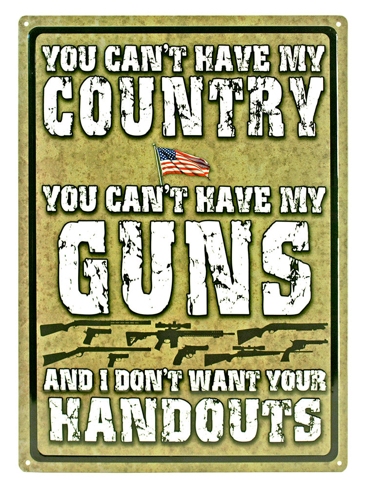 Can't Have My Country Tin Sign | Grit Style Gear