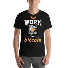 Will Work for Bitcoin T-Shirt!  With customized QR-Code.