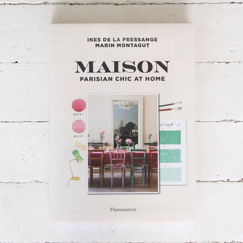 Maison: Parisian Chic At Home Book