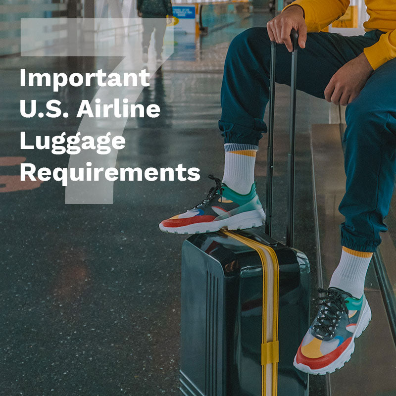7 Important U.S. Airline Luggage Requirements