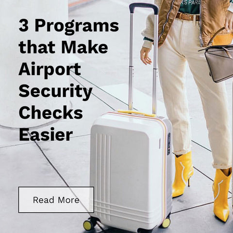 3 Programs that Make Airport Security Checks Easier