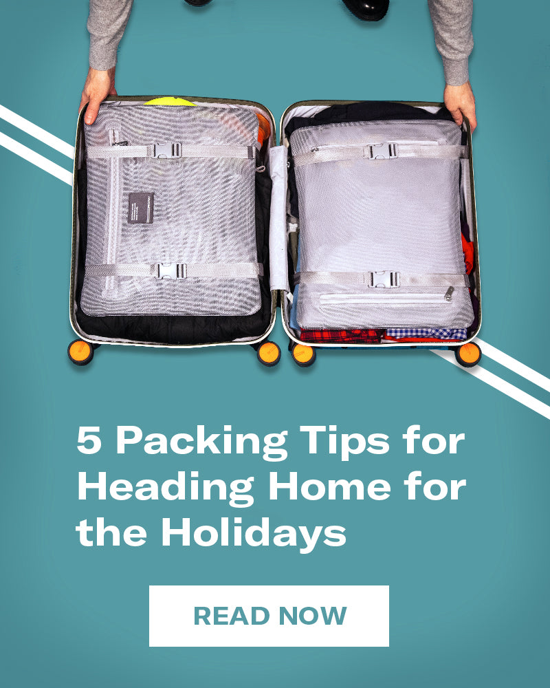 5 Packing Tips for Heading Home for the Holidays