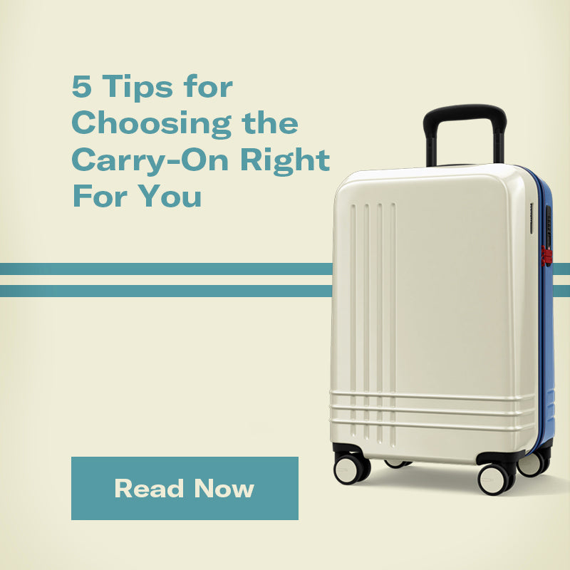 5 Tips for Choosing the Carry-On Right For You