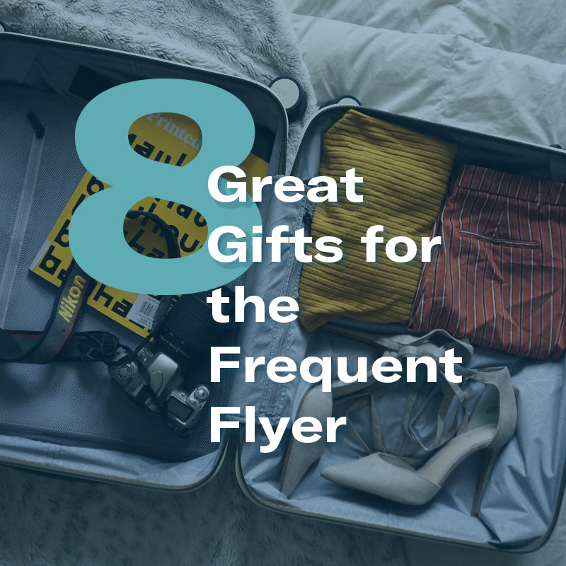 8 Great Gifts for the Frequent Flyer