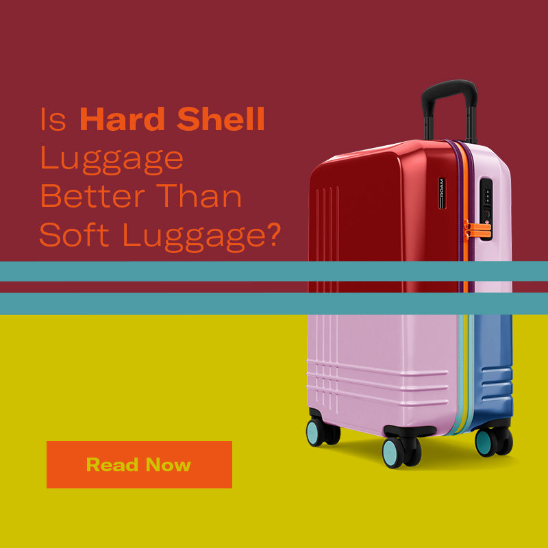 Is Hard Shell Luggage Better Than Soft Luggage?