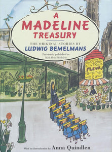 A Madeline Treasury: The Original Stories by Ludwig Bemelmans