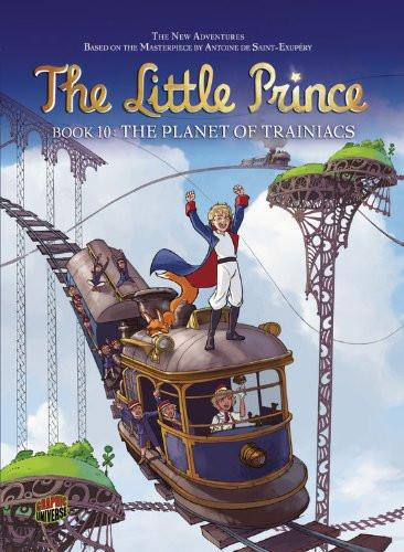 The Little Prince #10 - The Planet of Trainiacs - Paperback