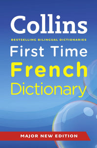Collins First Time French Dictionary (Collins First) 3rd (third) Edition published by Collins (2012)