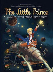 The Little Prince #5 - Star Snatcher's Planet