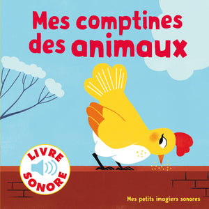Mes petits imagiers sonores - Mes comptines des animaux