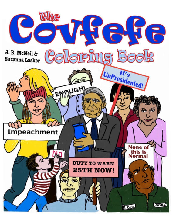 The Covfefe Coloring Book: It's UnPresidented!