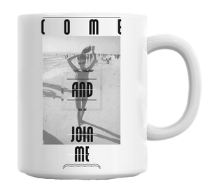 Come And Join Me Beach Babe Mug