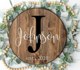 24 inch Round family name signs &  18 inch Welcome porch signs