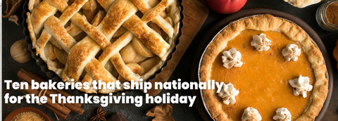 Ten bakeries that ship nationally for the Thanksgiving holiday