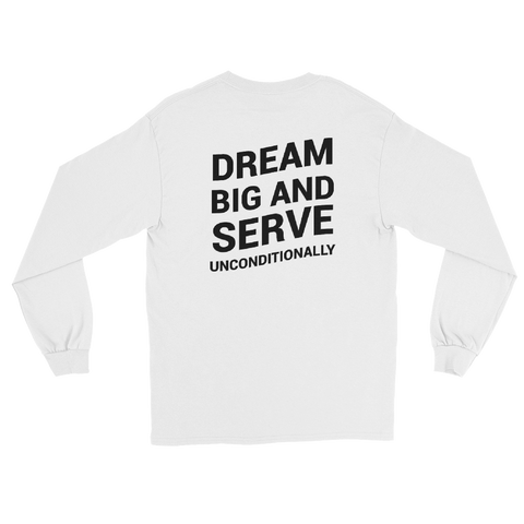 Dream Big And Serve Unconditionally T-Shirt (Unisex)