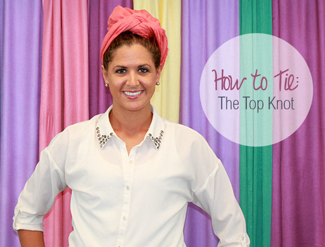 How to Tie a Scarf Top Knot