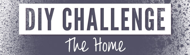 DIY Challenge The Home