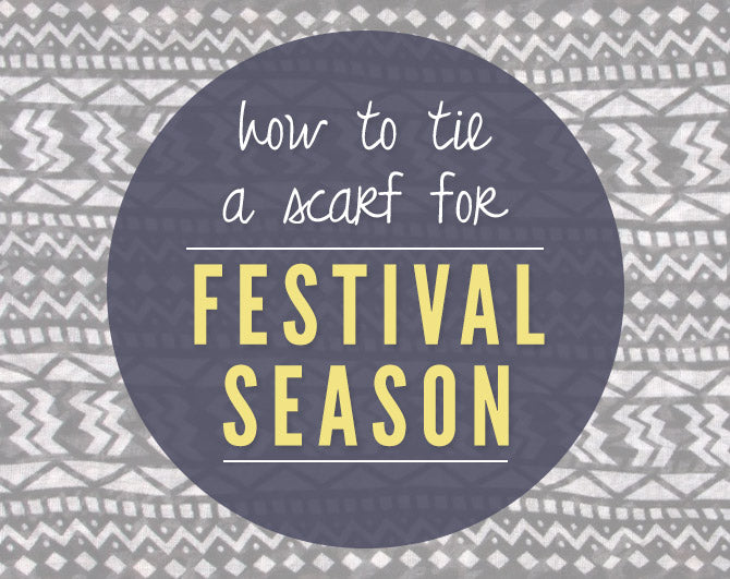how to tie a scarf for festival season