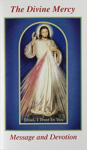 The Divine Mercy; Message and Devotion