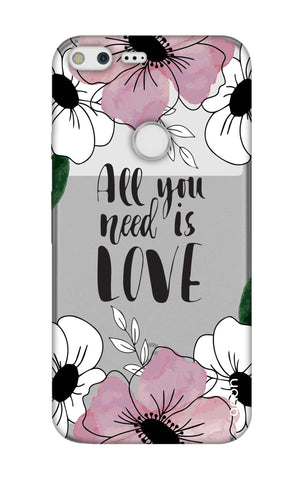 All You Need is Love Google Pixel XL Cases & Covers Online