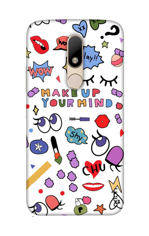 Makeup Your Mind Motorala Moto M Cases & Covers Online