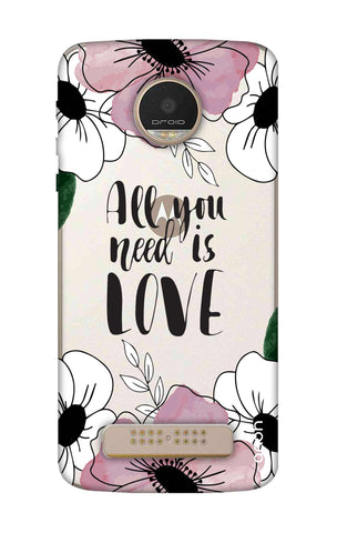 All You Need is Love Motorala Moto Z Play Cases & Covers Online
