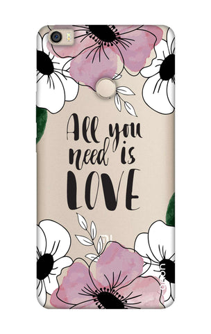 All You Need is Love Xiaomi Mi Max Cases & Covers Online