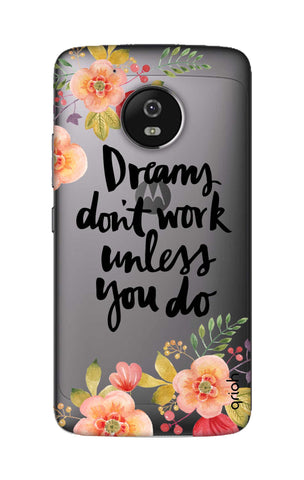 Make Your Dreams Work Motorola Moto G5 Cases & Covers Online