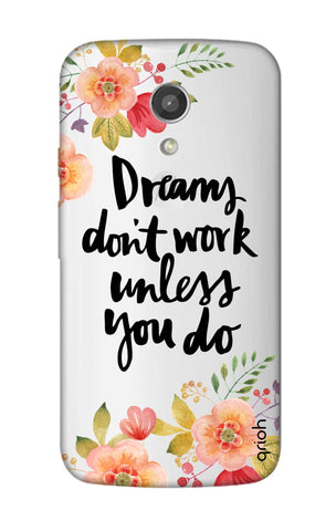 Make Your Dreams Work Motorola Moto G2 Cases & Covers Online